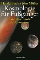 Harald Lesch: Kosmologie für Fußgänger ★★★★