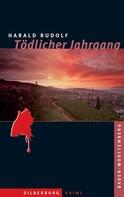 Harald Rudolf: Tödlicher Jahrgang ★★★★