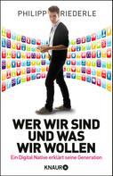 Philipp Riederle: Wer wir sind, und was wir wollen ★★