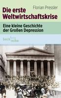 Florian Pressler: Die erste Weltwirtschaftskrise ★★★★★