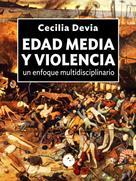 Cecilia Devia: Edad Media y violencia