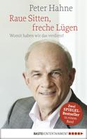 Peter Hahne: Raue Sitten, freche Lügen ★★★★