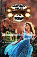 Jan Gardemann: Das magische Amulett #128: Verlockung aus der Tiefe
