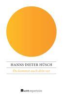 Hanns Dieter Hüsch: Du kommst auch drin vor