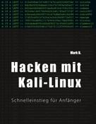 Mark B.: Hacken mit Kali-Linux