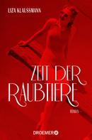 Liza Klaussmann: Zeit der Raubtiere ★★★★★