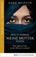 Zana Muhsen: Noch einmal meine Mutter sehen ★★★★