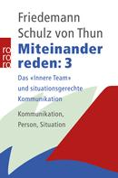 Friedemann Schulz von Thun: Miteinander reden 3 ★★★★★