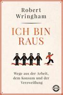 Robert Wringham: Ich bin raus ★★★★