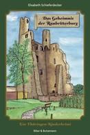 Elisabeth Schieferdecker: Das Geheimnis der Raubritterburg
