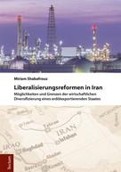 Miriam Shabafrouz: Liberalisierungsreformen in Iran