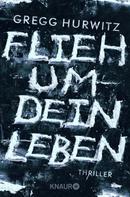Gregg Hurwitz: Flieh um dein Leben ★★★★★