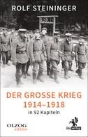 Rolf Steininger: Der Große Krieg 1914-1918 in 92 Kapiteln