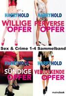 Harry Hold: Sex & Crime 1-4 Sammelband ★★★★