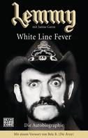 Lemmy Kilmister: Lemmy - White Line Fever ★★★★