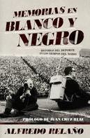 Alfredo Relaño: Memorias en blanco y negro