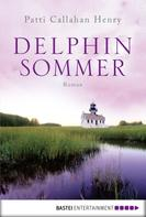 Patti Callahan Henry: Delphinsommer ★★★★★