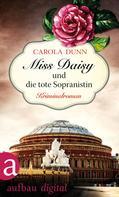 Carola Dunn: Miss Daisy und die tote Sopranistin ★★★★