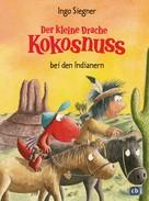 Ingo Siegner: Der kleine Drache Kokosnuss bei den Indianern ★★★★★