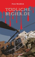 Peter Weidlich: TÖDLICHE BEGIER.DE