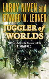 Juggler of Worlds - 200 Years Before the Discovery of the Ringworld