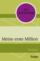 Uli Aechtner: Meine erste Million