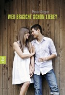 Denise Deegan: Wer braucht schon Liebe? ★★★★★