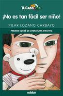 Pilar Lozano Carbayo: ¡No es tan fácil ser niño!