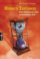 Michael Hoeye: Hermux Tantamoq - Das Geheimnis der verbotenen Zeit ★★★★★