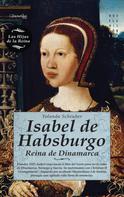 Yolanda Scheuber de Lovaglio: Isabel de Habsburgo