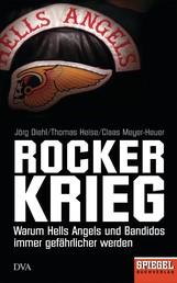 Rockerkrieg - Warum Hells Angels und Bandidos immer gefährlicher werden - Ein SPIEGEL-Buch