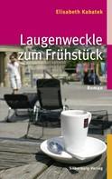 Elisabeth Kabatek: Laugenweckle zum Frühstück ★★★★