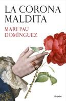 Mari Pau Domínguez: La corona maldita ★★