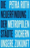 Petra Roth: Die Neuerfindung der Städte