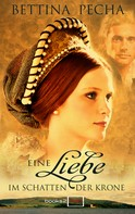 Bettina Pecha: Eine Liebe im Schatten der Krone ★★★★
