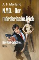 A. F. Morland: N.Y.D. - Der mörderische Trick