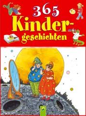 365 Kindergeschichten - Geschichten zum Vorlesen durchs Jahr: Von Prinzessinnen, Drachen, Astronauten, kleinen Bären und mehr