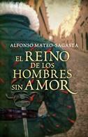 Alfonso Mateo-Sagasta: El reino de los hombres sin amor (Isidoro Montemayor 3)