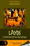 Josep Asensi: Layos, historia de un mito griego
