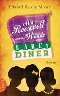 Edward Kelsey Moore: Mrs Roosevelt und das Wunder von Earl's Diner ★★★★★