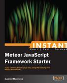 Gabriel Manricks: Instant Meteor JavaScript Framework Starter