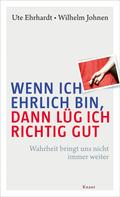 Ute Ehrhardt: Wenn ich ehrlich bin, dann lüg ich richtig gut ★★★★★