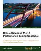 Ciro Fiorillo: Oracle Database 11g R2 Performance Tuning Cookbook