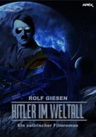 Rolf Giesen: HITLER IM WELTALL ★★★★