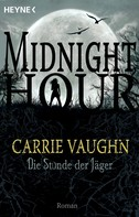 Carrie Vaughn: Die Stunde der Jäger ★★★★★