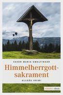 Xaver Maria Gwaltinger: Himmelherrgottsakrament ★★★