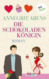 Die Schokoladenkönigin - Roman