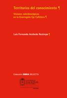 Luis Fernando Acebedo: Territorios del conocimiento