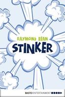 Raymond Bean: Stinker! ★★★★