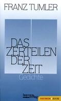 Franz Tumler: Das Zerteilen der Zeit ★★